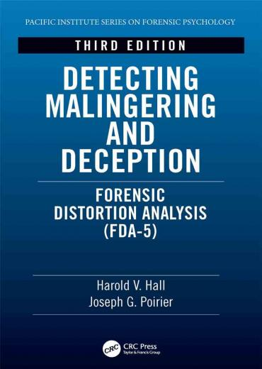 (Pacific Institute Series on Forensic Psychology) Harold V. Hall, Joseph Poirier — Detecting Malingering and Deception: Forensic Distortion Analysis (FDA-5) CRC Press (2020)
